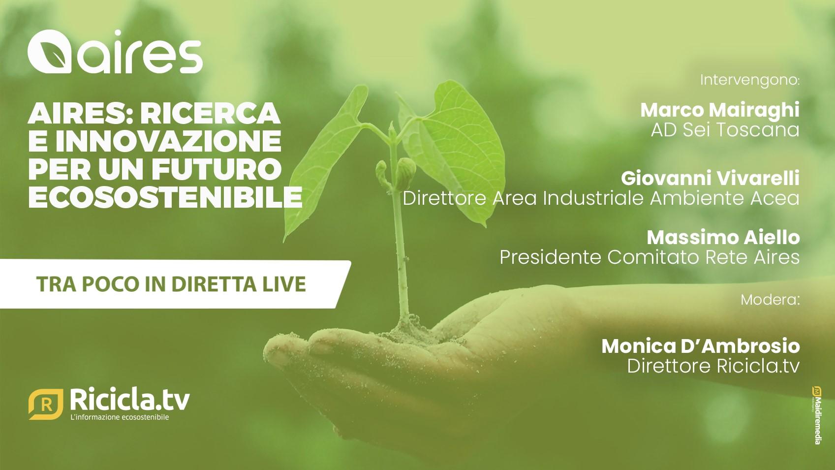 Ricerca e innovazione per un futuro ecosostenibile: Aires e Sei Toscana presentano tutti i progetti di green economy per il rilancio del sistema Paese